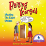 Raising Yourself: Making the Right Choices (Unabridged)