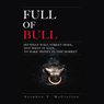 Full of Bull: Do What Wall Street Does, Not What it Says, To Make Money in the Market