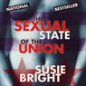 Susie Bright The Sexual State of the Union (Unabridged)