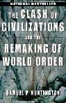 a review of the clash of civilizations and the remaking of world order by samuel p huntington Summary of the clash of civilizations and the remaking of world order by samuel p huntington summary written by hollie hendrikson, conflict research consortium citation: huntington, samuel p.