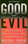 between-good-and-evil-a-master-profilers-hunt-for-societys-most-violent-predators-unabridged