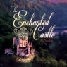 The Enchanted Castle (Unabridged)