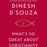 Whats So Great About Christianity (unabridged)
