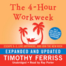 The 4-Hour Workweek: Escape 9-5, Live Anywhere, and Join the New Rich (Expanded and Updated) (Unabridged)
