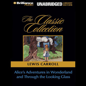Alice's Adventures in Wonderland and Through the Looking Glass (Unabridged) book cover