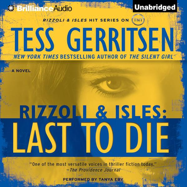 Last to Die: A Rizzoli and Isles Novel, Book 10 (Unabridged)