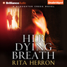 Her Dying Breath: A Slaughter Creek Novel, Book 2 (Unabridged)