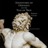 Adventures of Odysseus and the Tale of Troy (Unabridged)