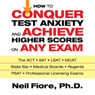 How to Conquer Test Anxiety and Achieve Higher Scores on Any Exam Audio Book at Audble.com