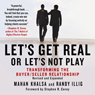 Mahan Khalsa, Randy Illig Let's Get Real or Let's Not Play: Transforming the Buyer/Seller Relationship  (Unabridged)