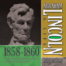 Abraham Lincoln: A Life  1859-1860: The rail Splitter Fights For And Wins The Republican Nomination (unabridged)