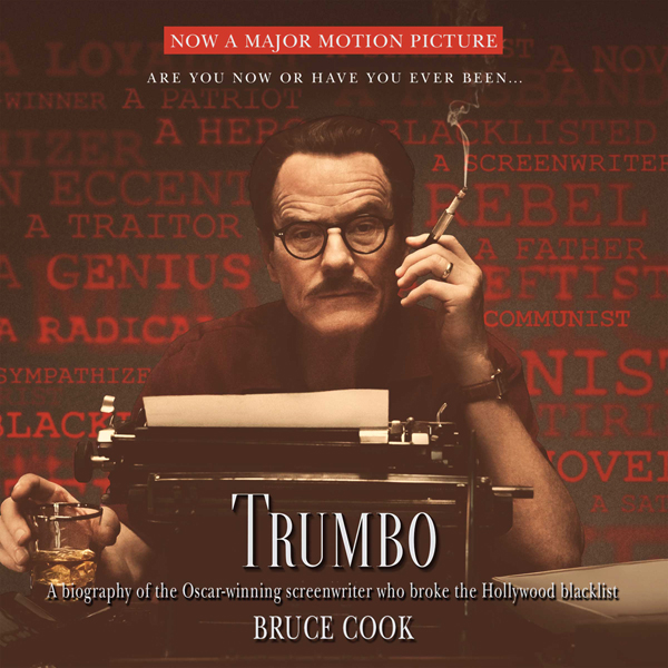 Trumbo: A Biography of the Oscar-Winning Screenwriter Who