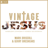 Vintage Jesus: Timeless Answers To Timely Questions (unabridged)