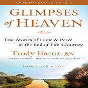 Glimpses of Heaven: True Stories of Hope and Peace at the End of Life's Journey (Unabridged) book cover