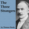 The Three Strangers (unabridged)