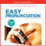 Living Language Easy Pronunciation (Unabridged)