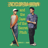 Donald J. Sobol Encyclopedia Brown and the Case of the Secret Pitch (Unabridged)