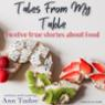 Tales from My Table: Food for Thought Audio Book at Audble.com