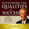 How To Stay Motivated: Developing The Qualities Of Success (unabridged)