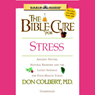 The Bible Cure For Stress: Ancient Truths  Natural Remedies And The Latest Findings For Your Health Today (unabridged)