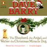 Dave Barry The Shepherd, the Angel, and Walter the Christmas Miracle Dog (Unabridged)