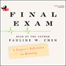 Final Exam: A Surgeon's Reflections on Mortality Audio Book at Audble.com