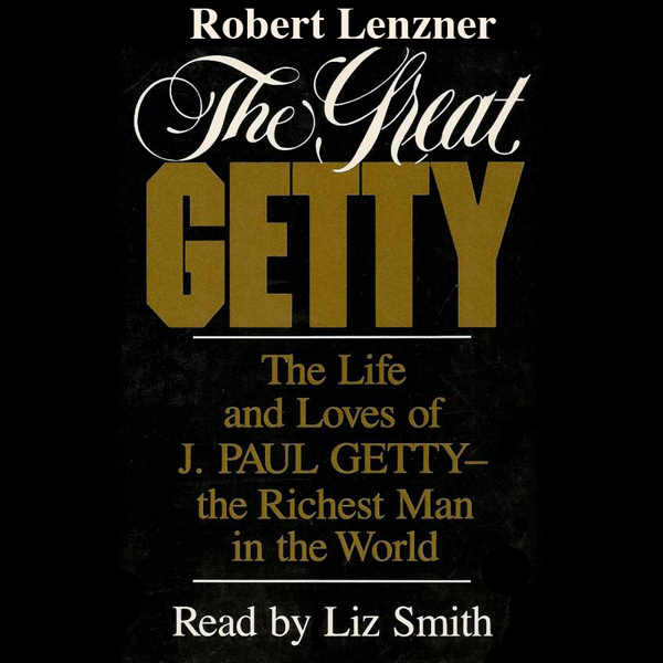 The Great Getty: The Life and Loves of J. Paul