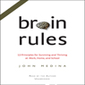 Brain Rules: 12 Principles For Surviving And Thriving At Work  Home  And School (unabridged)