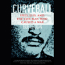 Curveball: Spies  Lies  And The Con Man Who Caused A War