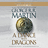 A Dance with Dragons: A Song of Ice and Fire: Book 5 (Unabridged)