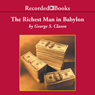 The Richest Man in Babylon: The Success Secrets of the Ancients (Unabridged)