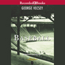 George Vecsey Baseball: A History of America's Favorite Game (Unabridged)