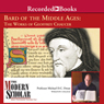 The Modern Scholar: Bard Of The Middle Ages: The Works Of Geoffrey Chaucer (unabridged)