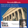 Professor Kermit Hall The Modern Scholar: Law of the Land: A History of the Supreme Court (Unabridged)