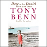 Dare to Be a Daniel: Then and Now Audio Book at Audble.com
