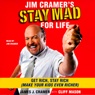 jim-cramers-stay-mad-for-life-get-rich-stay-rich-make-your-kids-even-richer