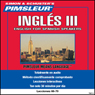 English for Spanish Speakers III: Lessons 66 to 70: Learn to Speak and Understand English
