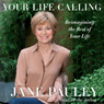 Your Life Calling: Reimangining the Rest of Your Life (Unabridged)
