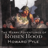 The Merry Adventures of Robin Hood (Unabridged)