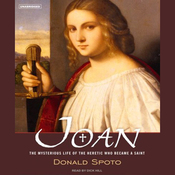 Joan: The Mysterious Life of the Heretic Who Became a Saint (Unabridged) book cover