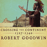 Crossing the Continent 1527-1540: The First African American Explorer of the South (Unabridged)