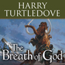 The Breath Of God: A Novel Of The Opening Of The World (Unabridged)