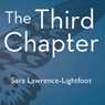 Sara Lawrence-Lightfoot The Third Chapter: Passion, Risk, and Adventure in the 25 Years After 50 (Unabridged)