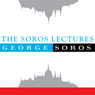 George Soros The Soros Lectures at the Central European University