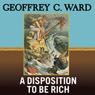 a-disposition-to-be-rich-unabridged