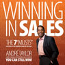 Andre Taylor Winning in Sales: The 7 Musts: Succeed in the Modern Game of Selling