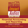 Debra Hopkins Wiley CPA Examination Review Impact Audio, Second Edition: Financial Accounting and Reporting (Unabridged)