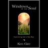 Windows of the Soul: Experiencing God in New Ways Audio Book at Audble.com