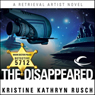 The Disappeared - (The Retrieval Artist - book 1) by Kristine Kathryn Rusch