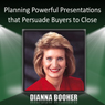 Dianna Booher Planning Powerful Presentations that Persuade Buyers to Close